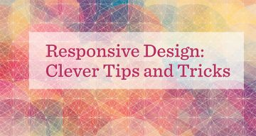 Responsive Web Design – Clever Tips and Simple Techniques