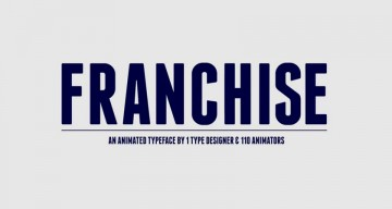 A Cool, Animated Version Of The 'Franchise' Font Created By 110 Animators (Free Download)