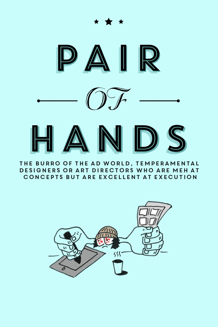 Workwankers - Types of people in every ad agency: Pair of Hands