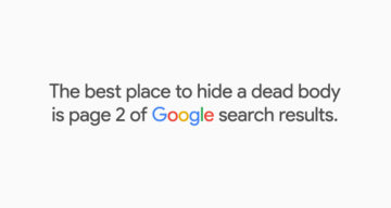 Why Page 2 Of Google Search Results Is The Best Place To Hide A Dead Body