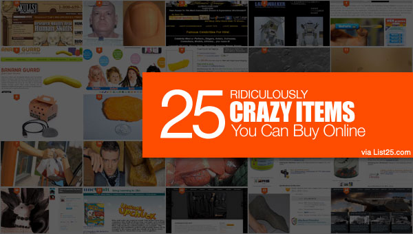 25 Ridiculously Crazy Items You Can Buy Online