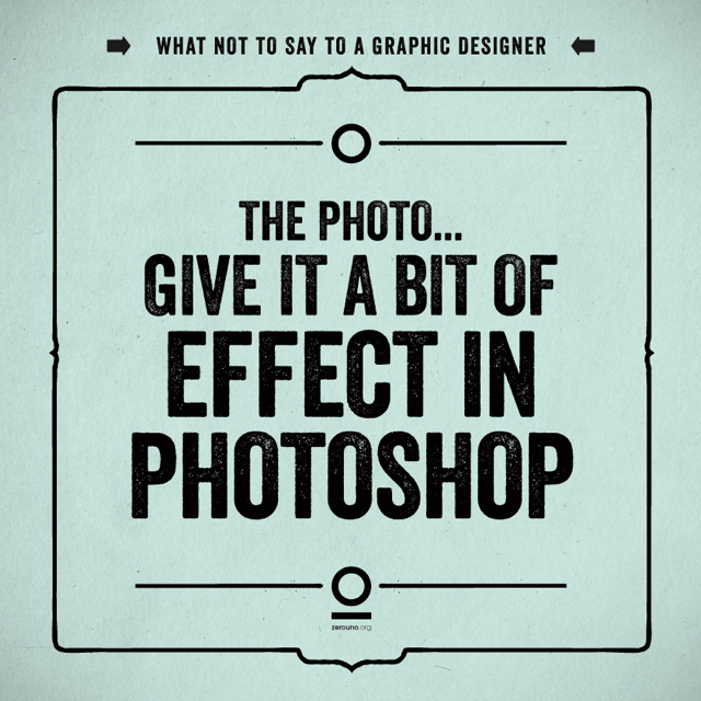 19 Things You Should Never Say To a Web or Graphic Designer (19)