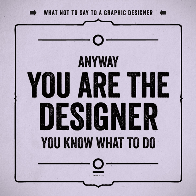 19 Things You Should Never Say To a Web or Graphic Designer (2)