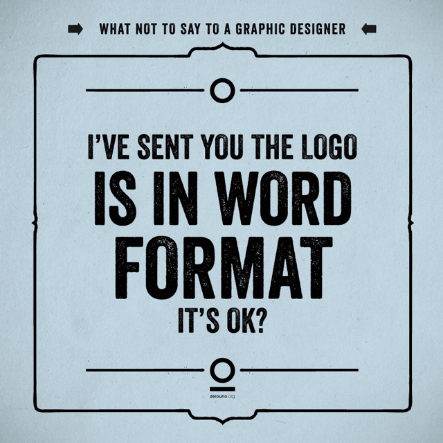 19 Things You Should Never Say To a Web or Graphic Designer (6)