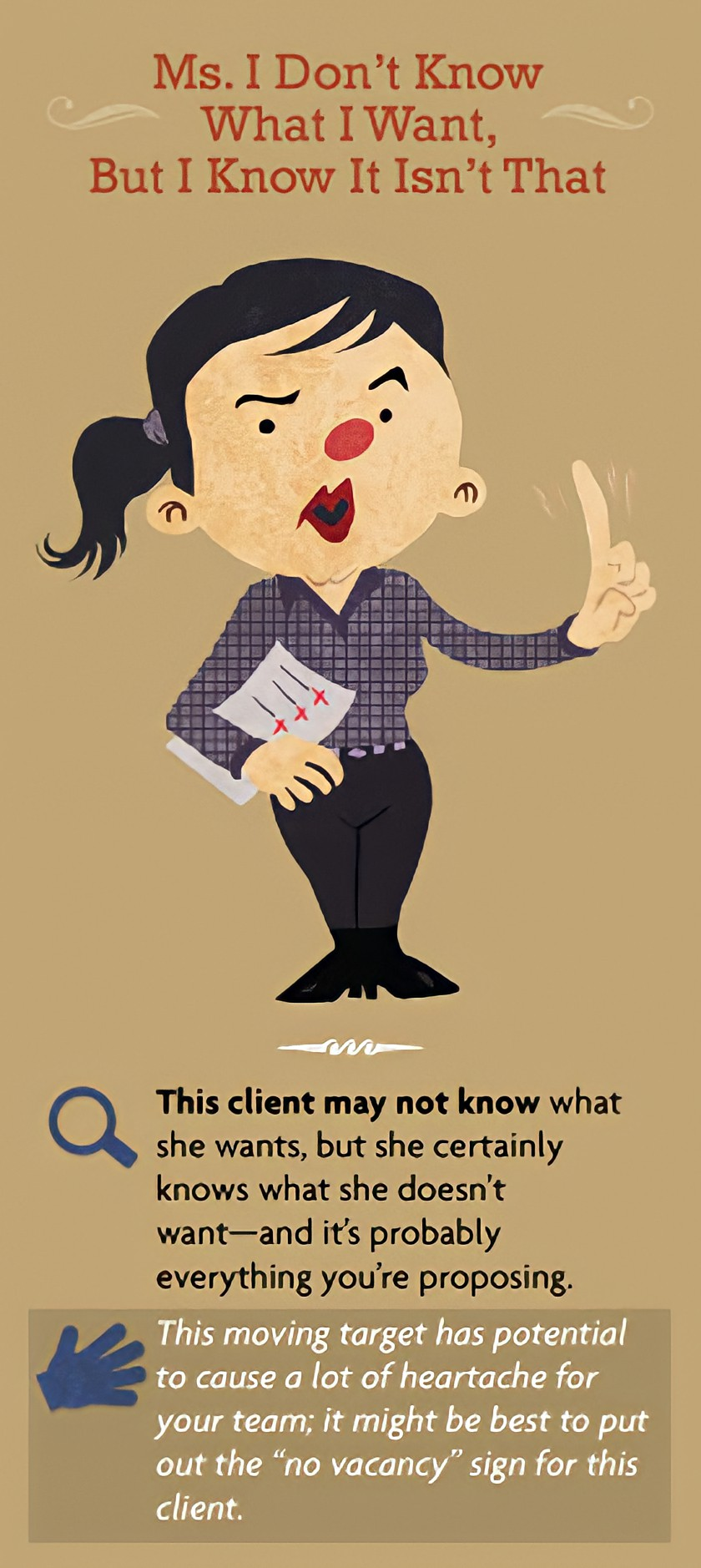 Types of difficult clients - Mrs. I Don't Know What I Want But I Know It Isn't That