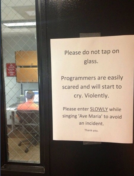 Don't tap glass. Programmers are scared
