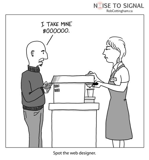 Web Designer Developer Jokes Humour Funny on So I Will Take Signal From 3 4 13