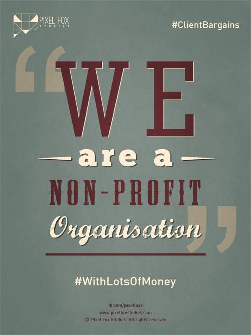 Client bargaining tactics: We are a non-profit organisation