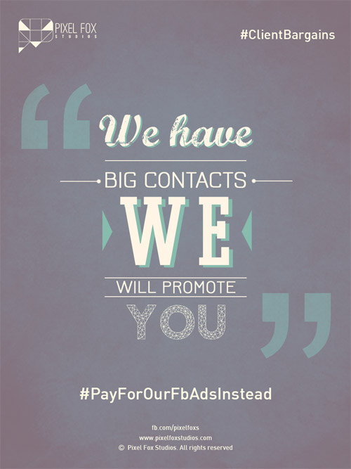 Client bargaining tactics: We have big contacts, we will promote you