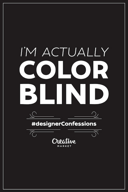 Designer Confessions - Color Blind
