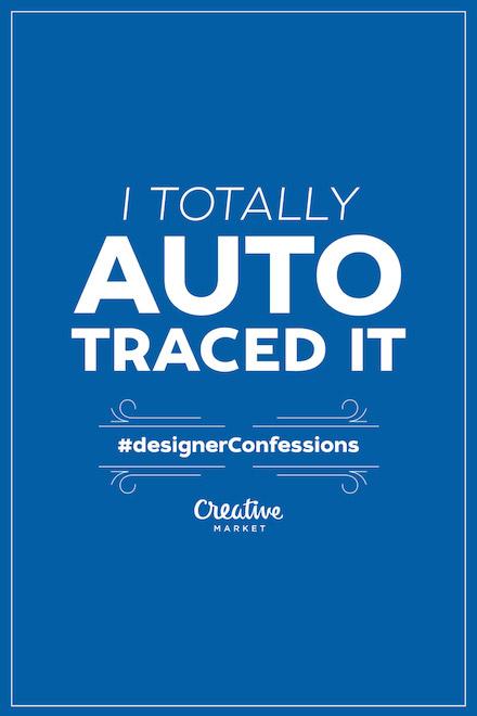 Designer Confessions - Auto Trace