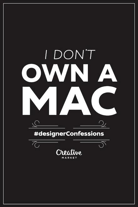 Designer Confessions - Mac