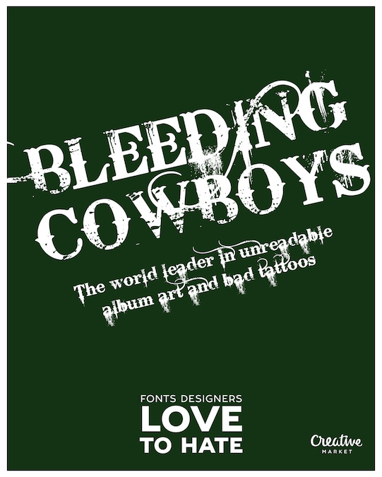 Fonts designers love to hate - Bleeding Cowboys
