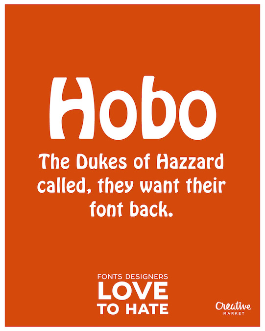 Fonts designers love to hate - Hobo