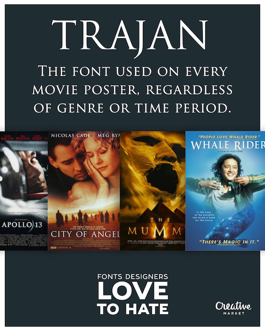 Fonts designers love to hate - Trajan