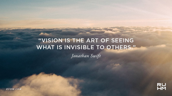 Inspiring Design Quotes - Vision is the art of seeing what is invisible to others.