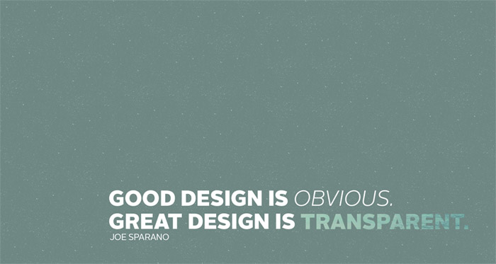 Inspiring Design Quotes - Good design is obvious. Great design is transparent.