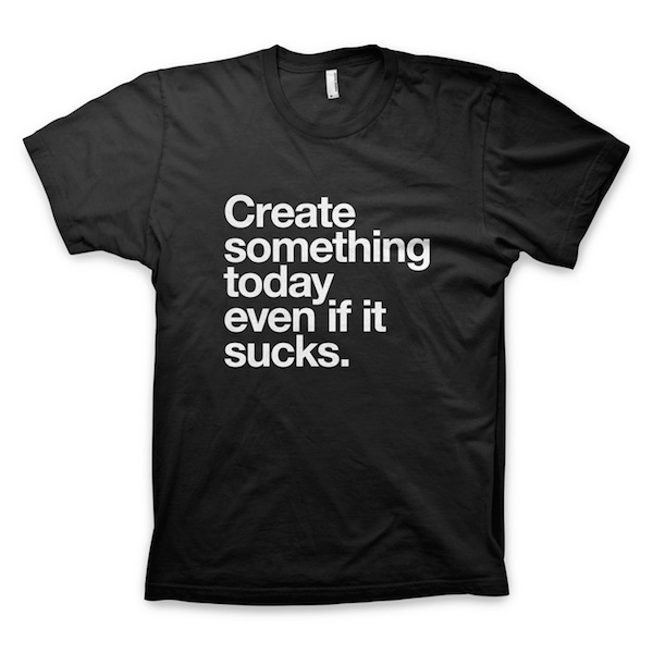 Buy T-Shirts For Graphic & Web Designers - Create something today, even if it sucks