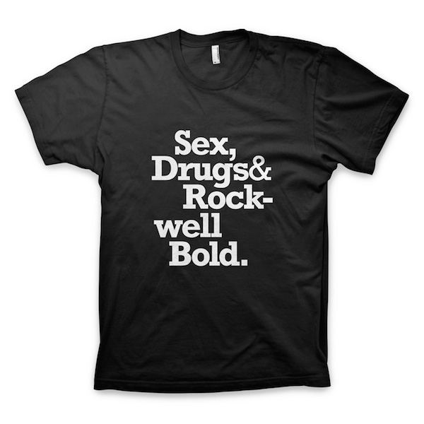 Buy T-Shirts For Graphic & Web Designers - Sex, Drugs & Rockwell Bold