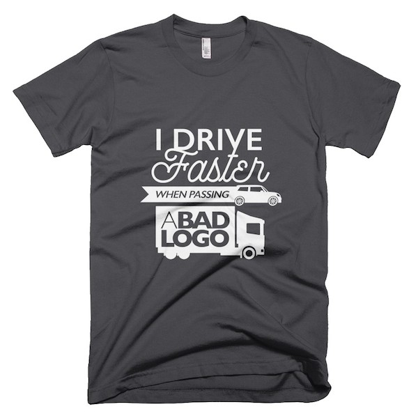 Buy T-Shirts For Graphic & Web Designers - I drive faster when passing a bad logo