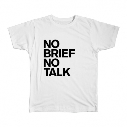 Buy T-Shirts For Graphic & Web Designers - No Brief, No Talk