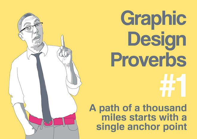 Graphic Design Proverbs - A path of a thousand miles starts with a single anchor point