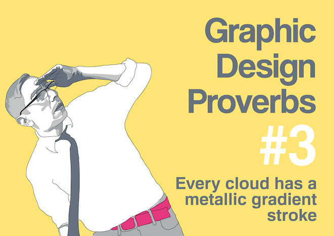 Graphic Design Proverbs - Every cloud has a metallic gradient stroke
