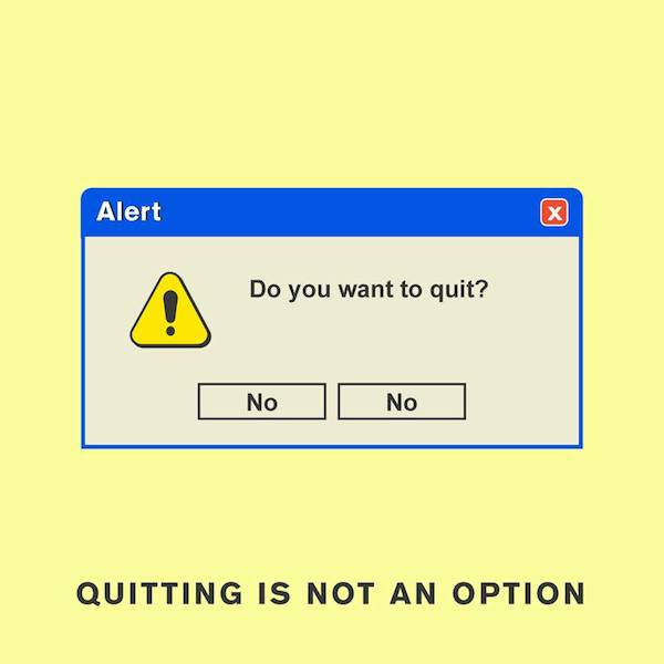 'Quitting is not an option' by Punny Pixels, an illustrated series of visual puns.