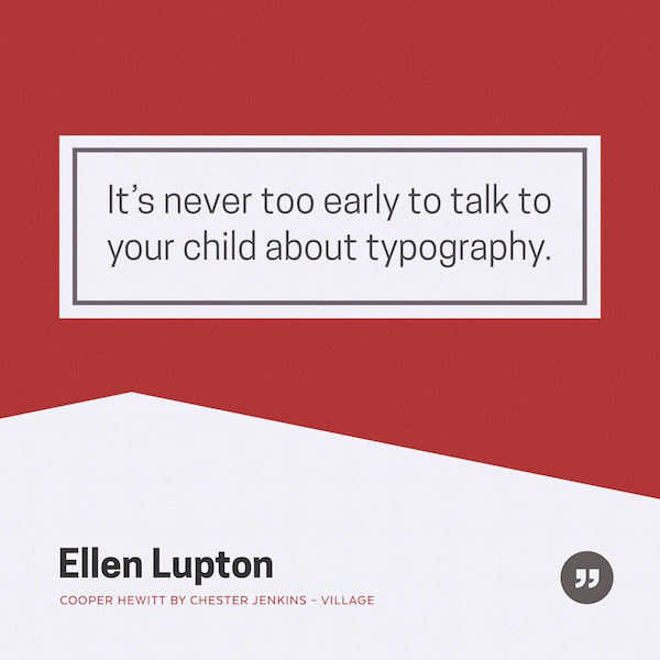 It's never too early to talk to your child about typography.