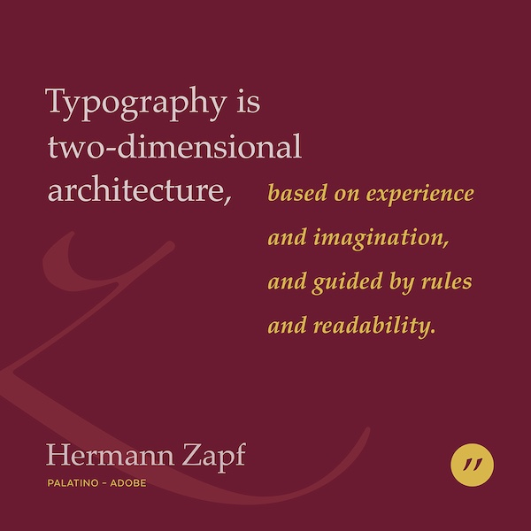 Typography is 2 dimensional architecture