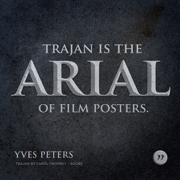 Trajan is the arial of film posters