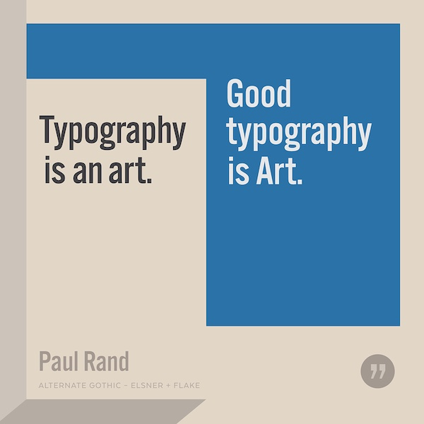 Typography is an art. Good typography is art,
