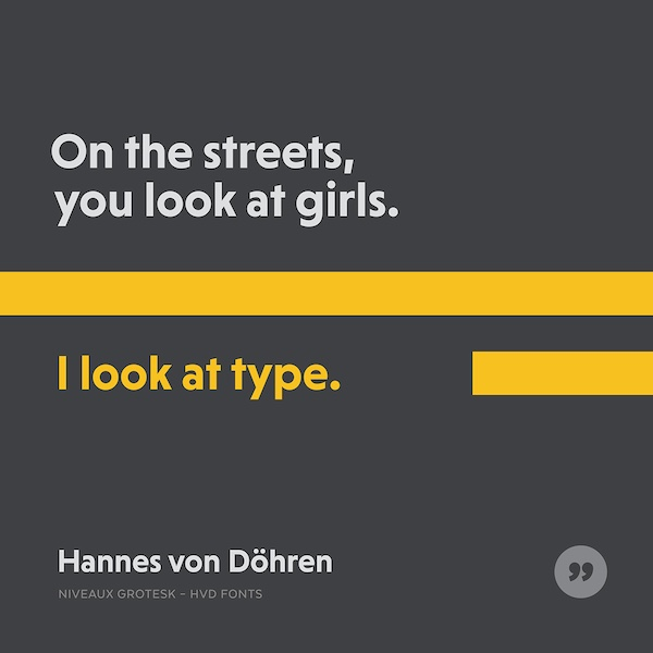 On the streets you look at girls. I look at type.