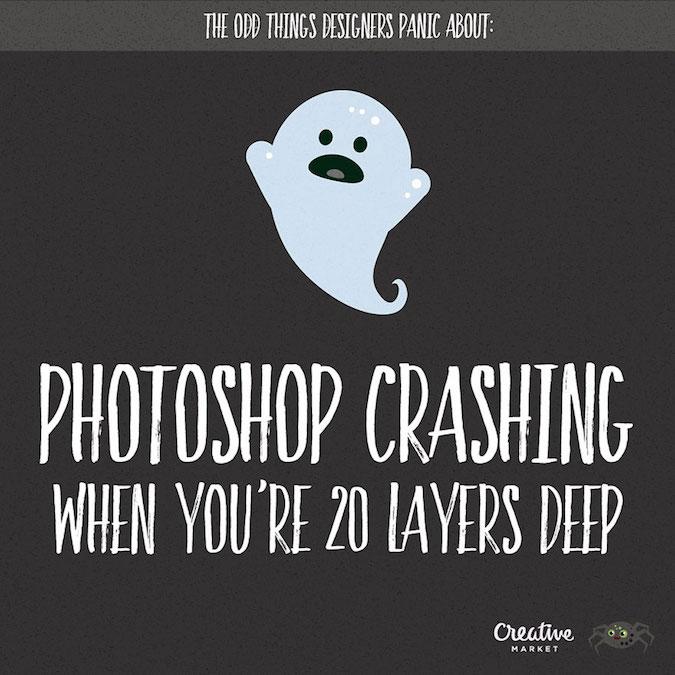 Designer Fears - Photoshop Crashing