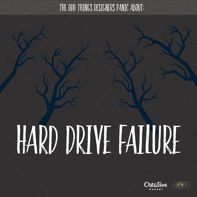 Designer Fears - Hard Drive Failure
