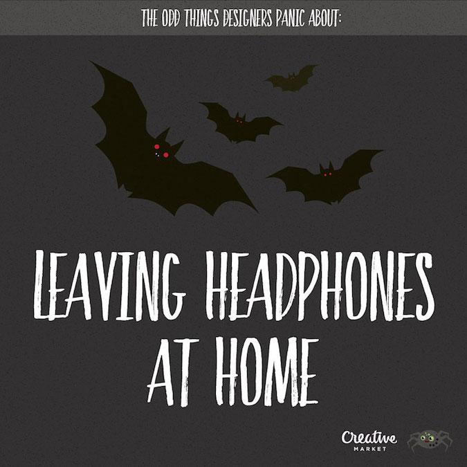 Designer Fears - Leaving Headphones At Home