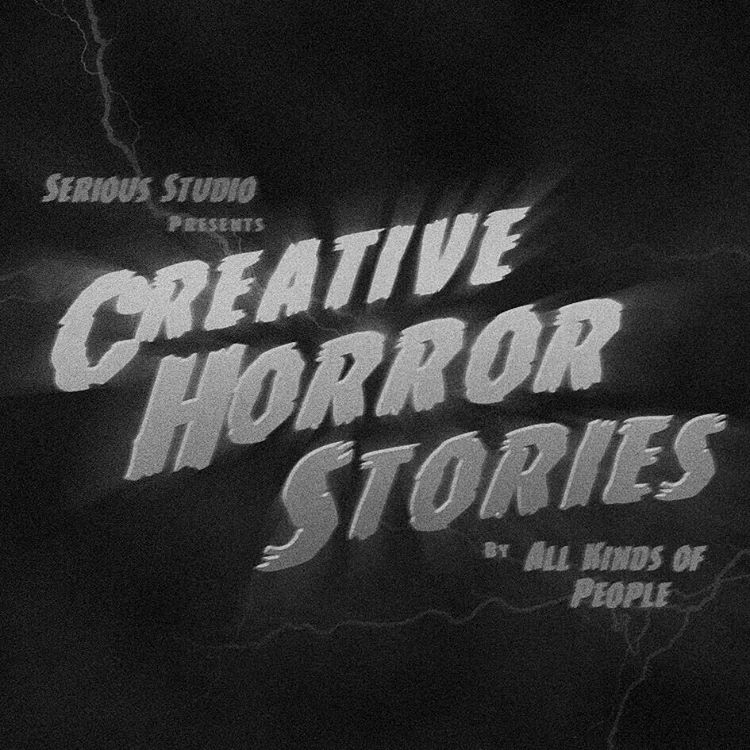 Serious Studio presents Creative Horror Stories