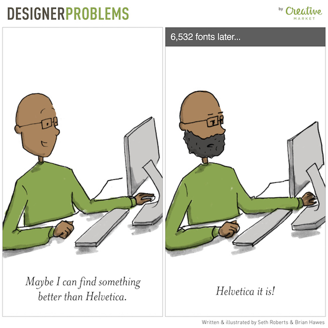 Designer Problems - Helvetica