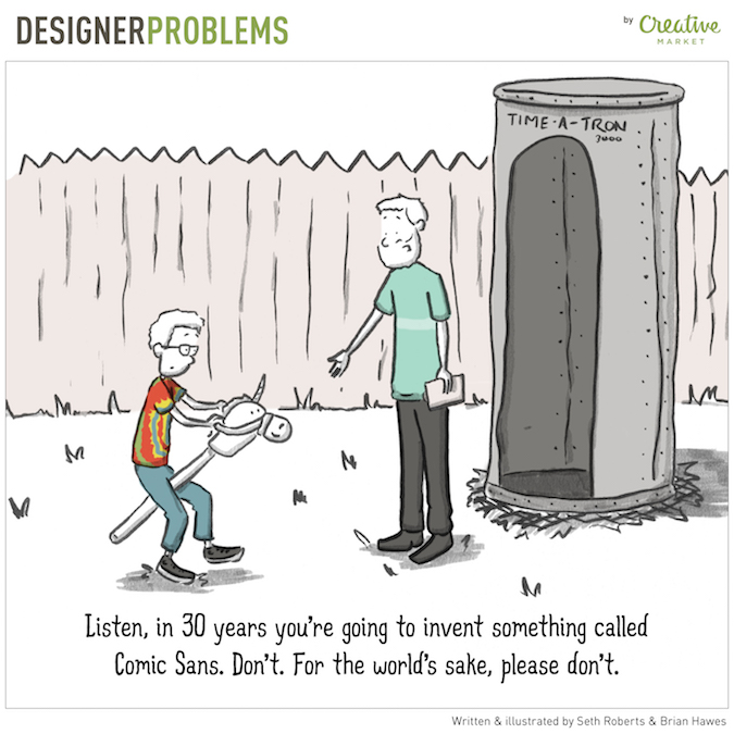 Designer Problems - Comic Sans