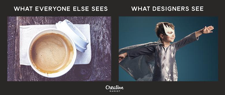 What designers see vs. everyone else - 10
