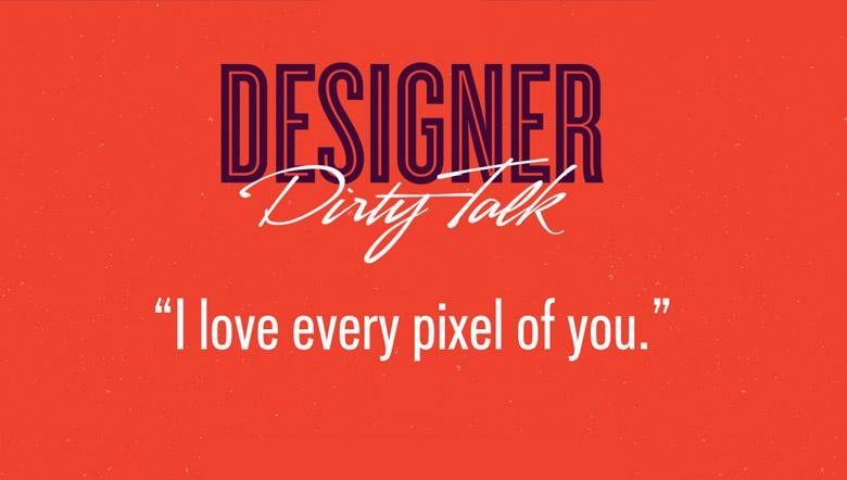 Designer Dirty Talk - 26
