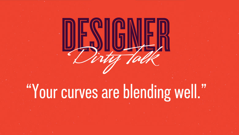 Designer Dirty Talk - 28