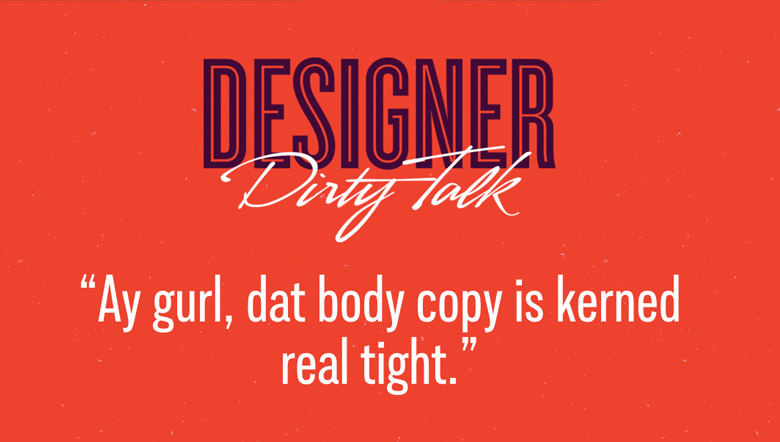 Designer Dirty Talk - 29