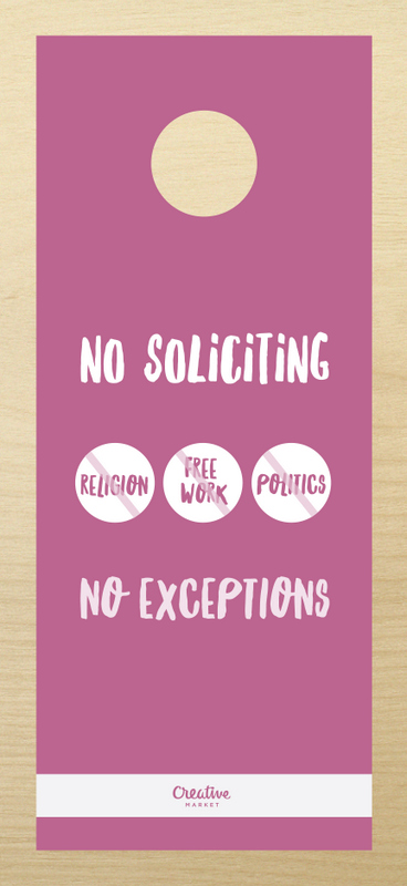 No soliciting. No exceptions.