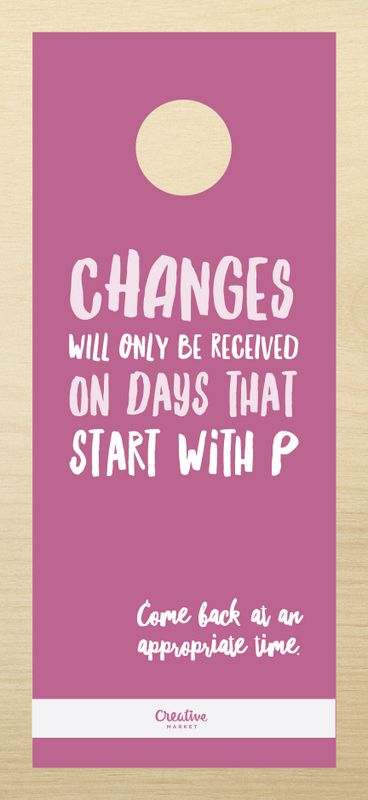 Changes will only be received on days that start with P. Come back at an appropriate time.