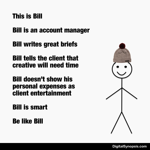 Be like Bill: Ad agency version - Account Manager