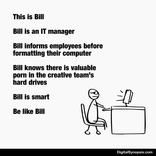 Be like Bill: Ad agency version - IT Manager