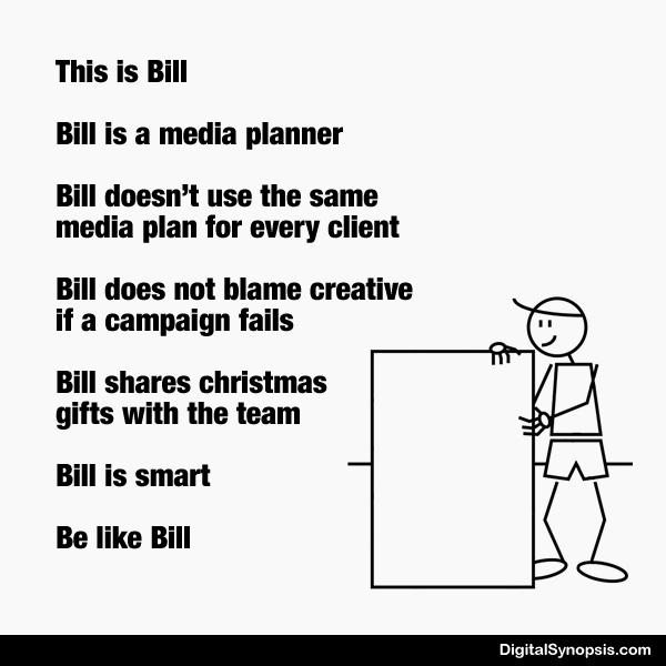 Be like Bill: Ad agency version - Media Planner