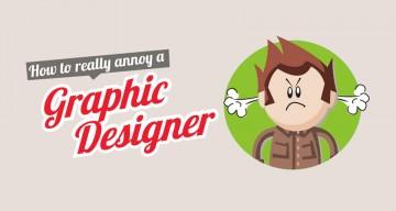 10 Ways To Annoy A Graphic Designer