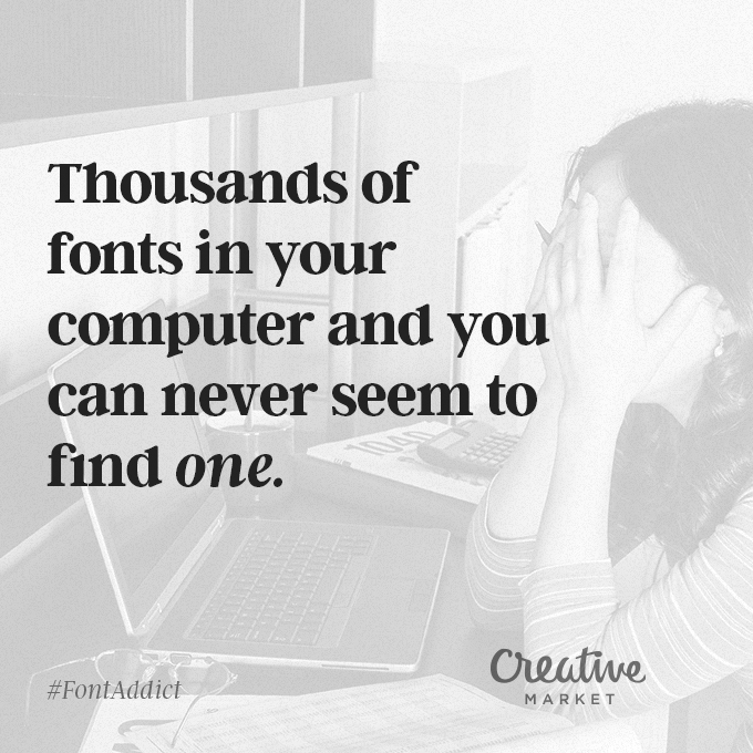Signs That You're A Font Addict - 3
